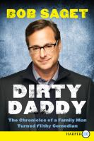 Cover image for Dirty daddy [large print[ : the chronicles of a family man turned filthy comedian