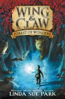 Cover image for Forest of wonders. bk. 1 : Wing & claw series