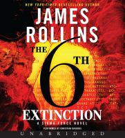Cover image for The 6th extinction. bk. 10 [sound recording CD] : Sigma Force series