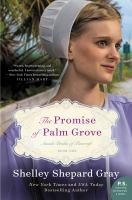 Cover image for The promise of Palm Grove. bk. 1 : Amish brides of Pinecraft series