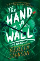 Cover image for The hand on the wall. bk. 3 : Truly devious series