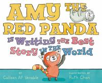 Cover image for Amy the Red Panda is writing the best story in the world