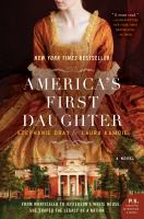 Cover image for AMERICA'S FIRST DAUGHTER [electronic resource] - Overdrive Adventage eBook Collection