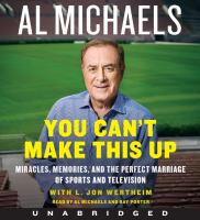 Cover image for You can't make this up [sound recording CD] : miracles, memories, and the perfect marriage of sports and television