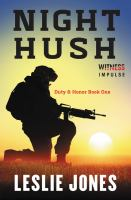 Cover image for Night hush. bk. 1 : Duty & honor series