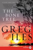 Cover image for The bone tree. bk. 5 [large print] : Penn Cage series