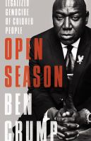 Cover image for Open season : legalized genocide of colored people