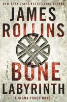 Cover image for The bone labyrinth. bk. 10 : Sigma Force series