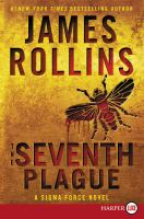 Cover image for The seventh plague. bk. 12 Sigma Force series