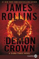 Cover image for The demon crown. bk. 13 [large print] : Sigma Force series