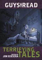Cover image for Terrifying tales. bk. 6 : Guys read series