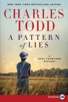 Cover image for A pattern of lies. bk. 7 Bess Crawford mystery series