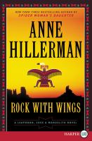 Cover image for Rock with wings. bk. 2 [large print] : Leaphorn, Chee & Manuelito series