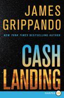 Cover image for Cash landing. bk. 12 [large print] : a novel : Jack Swyteck series