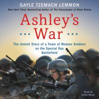 Imagen de portada para Ashley's war The Untold Story of a Team of Women Soldiers on the Special Ops Battlefield.