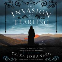Cover image for The invasion of the tearling The Queen of the Tearling Series, Book 2.