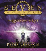 Cover image for The legend of the rift. bk. 5 [sound recording CD] : Seven wonders series