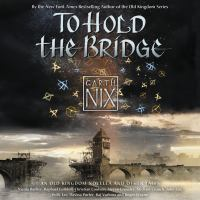 Cover image for To hold the bridge Tales from the Old Kingdom and Beyond.