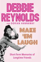 Cover image for Make 'em laugh : short-term memories of longtime friends