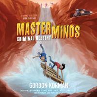 Cover image for Criminal destiny Masterminds Series, Book 2.