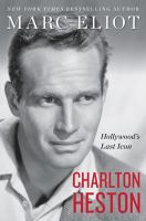 Cover image for Charlton Heston : Hollywood's last icon