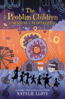 Cover image for The Problim children. bk. 2 : Carnival catastrophe