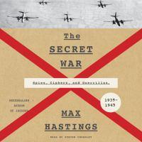 Imagen de portada para The secret war Spies, Ciphers, and Guerrillas, 1939-1945.