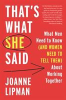 Cover image for That's what she said : what men need to know (and women need to tell them) about working together