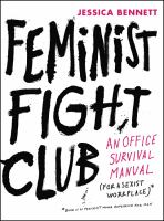 Cover image for Feminist fight club : an office survival manual (for a sexist workplace)