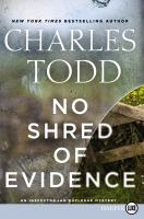 Cover image for No shred of evidence. bk. 18 Inspector Ian Rutledge mystery series