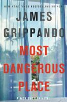 Cover image for Most dangerous place. bk. 13 : Jack Swyteck series