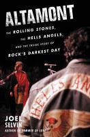 Cover image for Altamont : the Rolling Stones, the Hells Angels, and the inside story of rock's darkest day