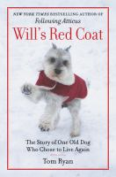 Cover image for Will's red coat : the story of one old dog who chose to live again
