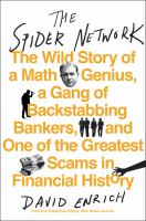 Cover image for The spider network : the wild story of a math genius, a gang of backstabbing bankers, and one of the greatest scams in financial history