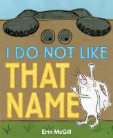 Cover image for I DO NOT LIKE THAT NAME