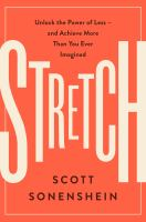 Cover image for Stretch : unlock the power of less-- and achieve more than you ever imagined