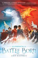 Imagen de portada para Battle born. bk. 3 : Elementals series