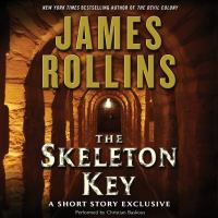 Cover image for Skeleton key Sigma Force Series, Book 6.
