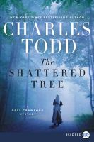 Imagen de portada para The shattered tree. bk. 8 [large print] : Bess Crawford series