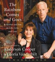 Cover image for The rainbow comes and goes [sound recording CD] : a mother and son on life, love, and loss