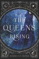 Cover image for The queen's rising. bk. 1 : Queen's rising series