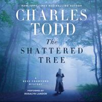 Cover image for The shattered tree Bess Crawford Mystery Series, Book 8.