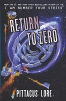 Cover image for Return to zero. bk. 3 : Lorien legacies reborn series