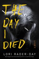 Cover image for The day I died : a novel