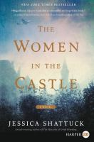 Cover image for The women in the castle [large print]