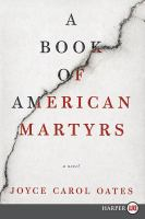 Cover image for A book of American martyrs a novel