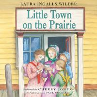 Cover image for Little town on the prairie Little House Series, Book 7.