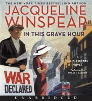 Imagen de portada para In this grave hour. bk. 13 [sound recording CD] (Narrated by Orlagh Cassidy) : Maisie Dobbs series
