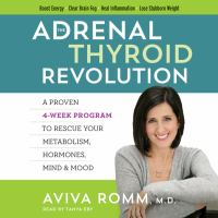 Imagen de portada para The adrenal thyroid revolution A Proven 4-Week Program to Rescue Your Metabolism, Hormones, Mind & Mood.