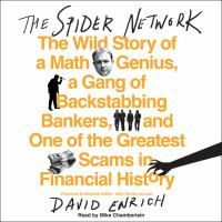Imagen de portada para The spider network The Wild Story of a Math Genius, a Gang of Backstabbing Bankers, and One of the Greatest Scams in Financial History.